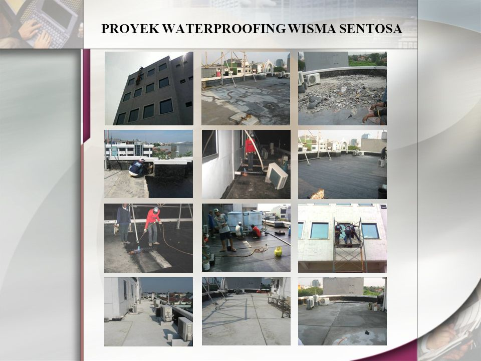 PROYEK WATERPROOFING WISMA SENTOSA