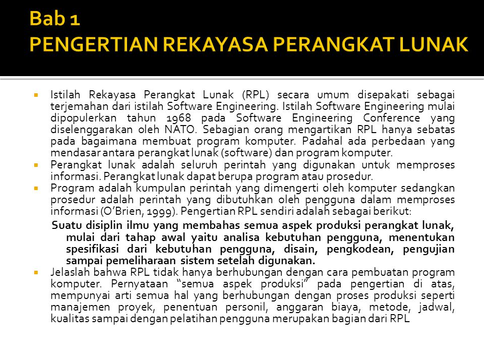  Istilah Rekayasa Perangkat Lunak (RPL) secara umum disepakati sebagai terjemahan dari istilah Software Engineering. Istilah Software Engineering mul