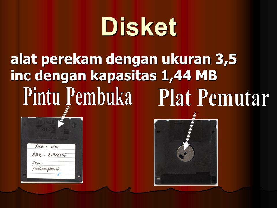 b. Peralatan penyimpanan Disket Disket Hardisk Hardisk CD (Compact Disk) CD (Compact Disk) Plass Disk Plass Disk