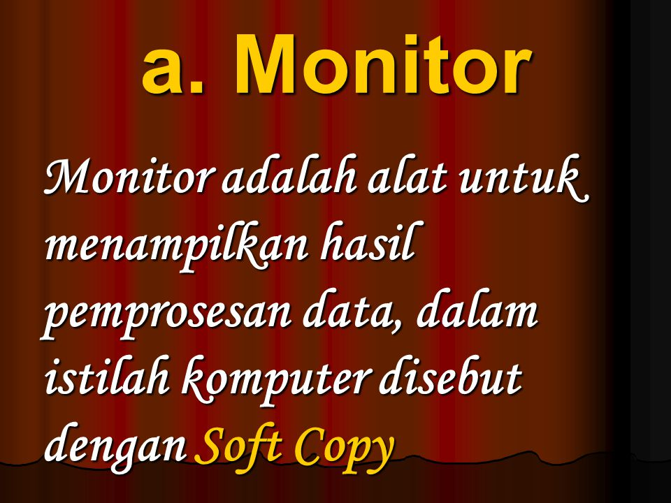 a. Monitor