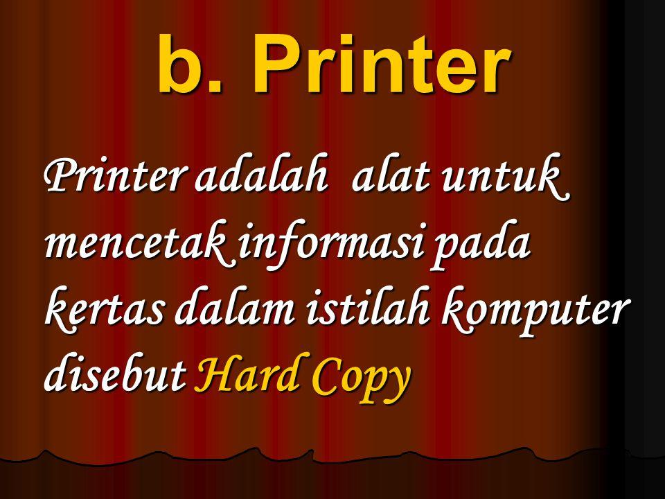 b. Printer