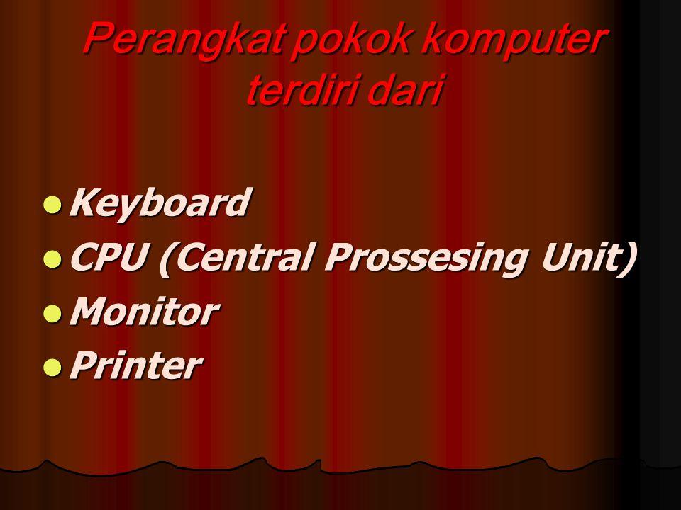 B. Perangkat Keras Komputer Komputer merupakan kumpulan perangkat Elektronik yang saling berkaitan antara komponen satu dengan komponen lainnya sehing
