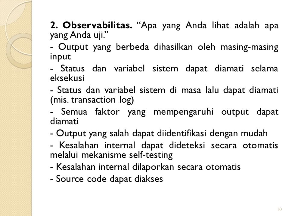 """2. Observabilitas. """"Apa yang Anda lihat adalah apa yang Anda uji."""" - Output yang berbeda dihasilkan oleh masing-masing input - Status dan variabel sis"""