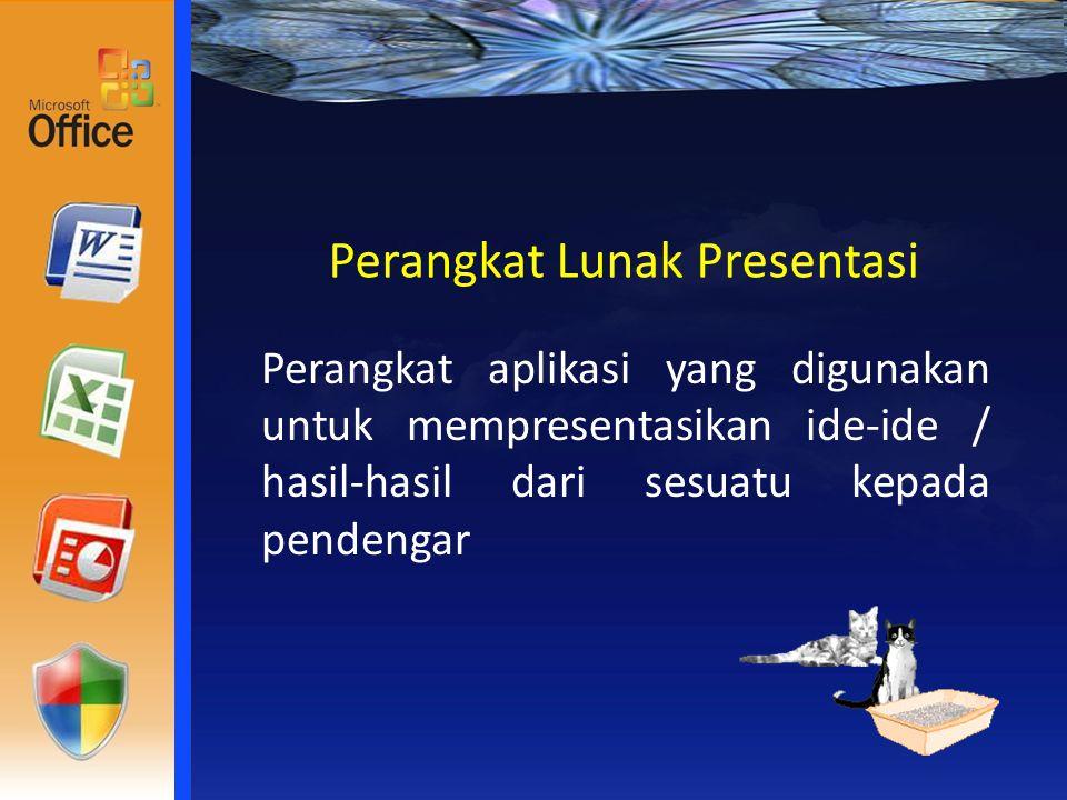 Perangkat Lunak Presentasi Perangkat aplikasi yang digunakan untuk mempresentasikan ide-ide / hasil-hasil dari sesuatu kepada pendengar