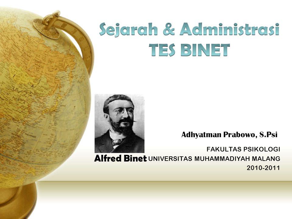 SEJARAH TES BINET Tahun 1905 Binet mendapatkan tugas dari pemerintahan untuk mendeteksi anak-anak yang memiliki kecerdasan terbelakang.