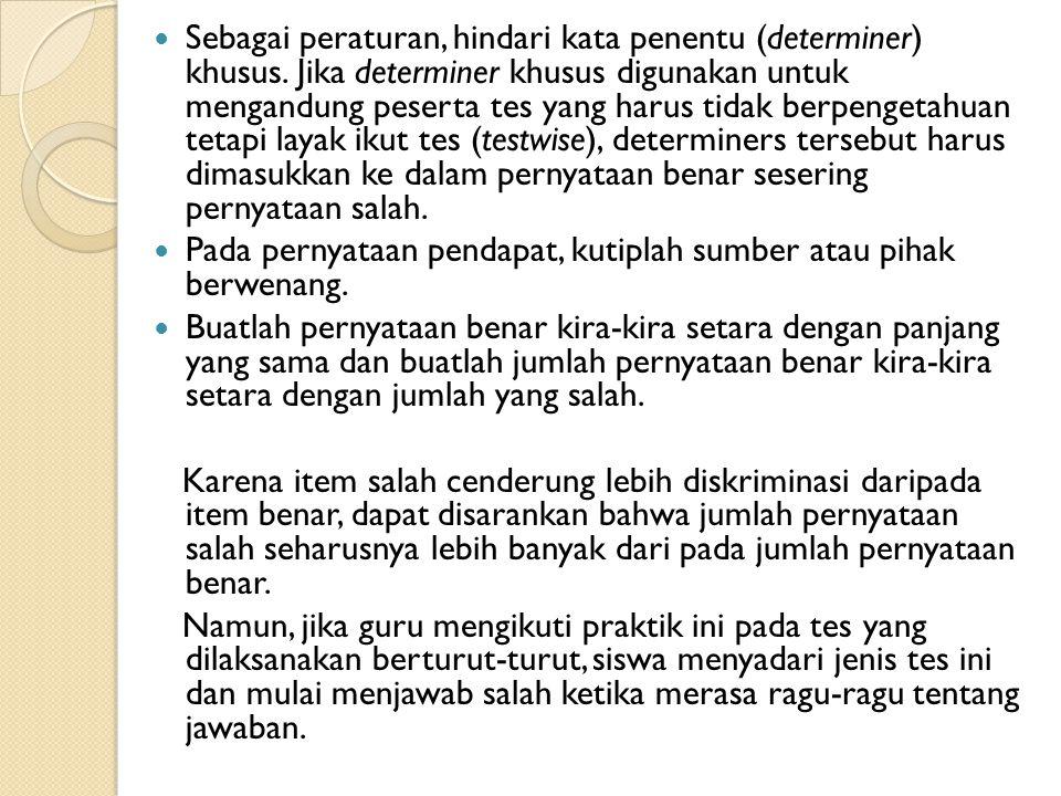 Sebagai peraturan, hindari kata penentu (determiner) khusus.