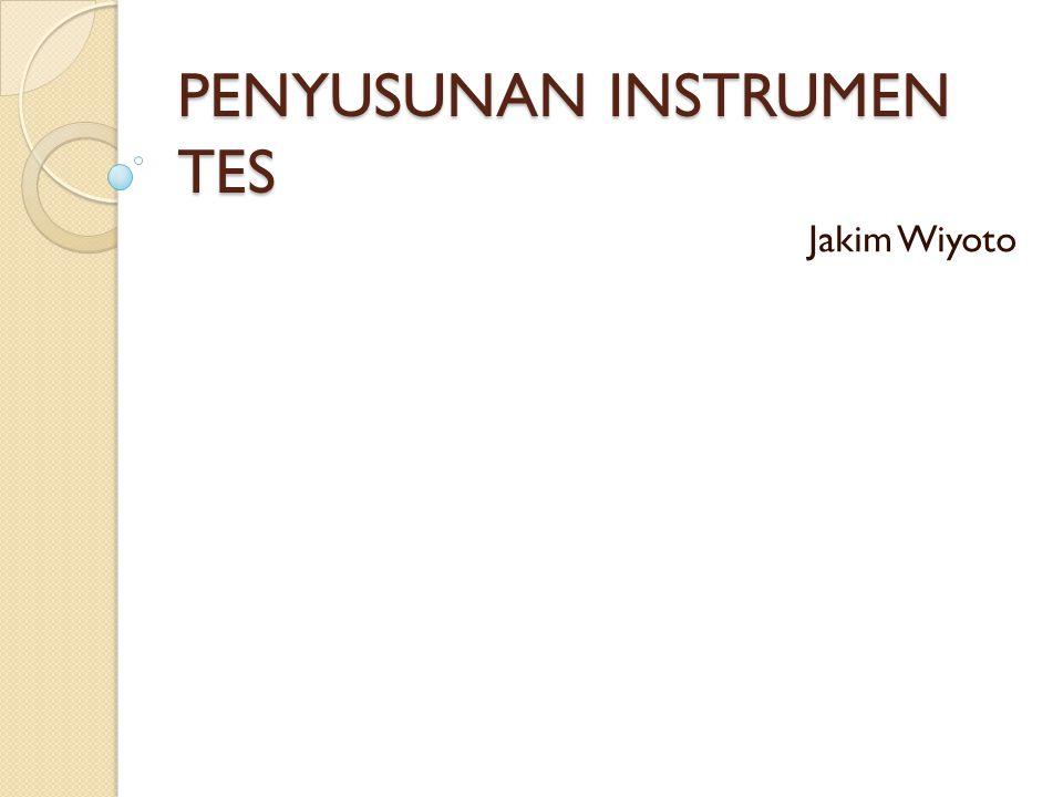 PENYUSUNAN INSTRUMEN TES Jakim Wiyoto