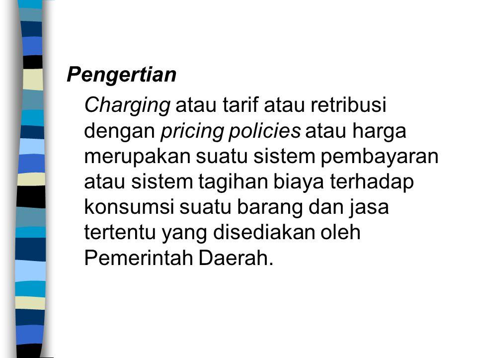 Pengertian Charging atau tarif atau retribusi dengan pricing policies atau harga merupakan suatu sistem pembayaran atau sistem tagihan biaya terhadap