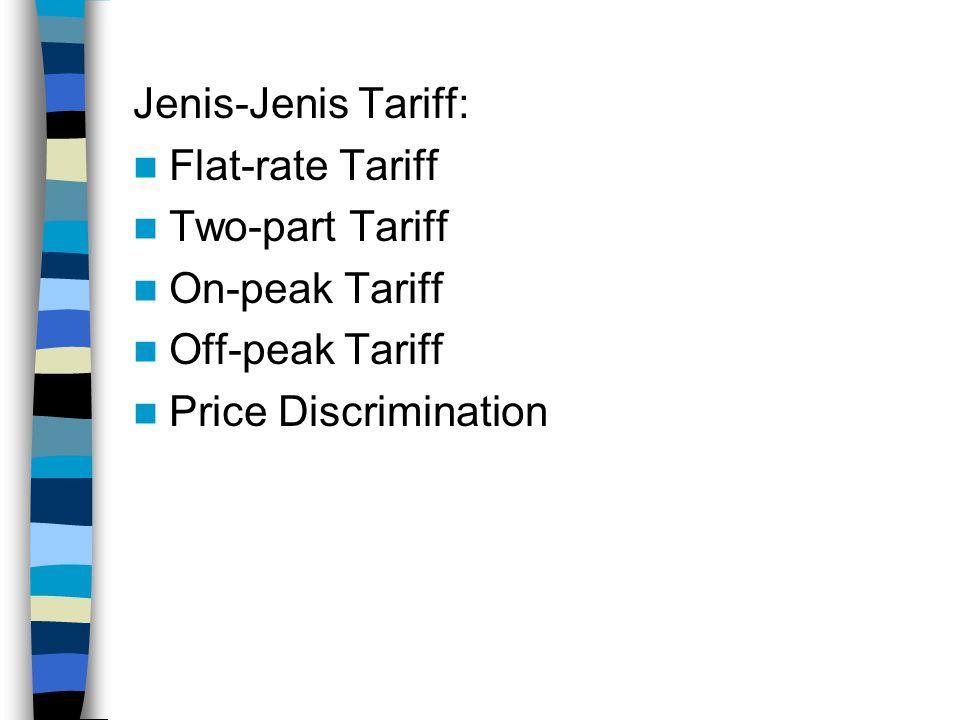 Flat-Rate Tariff Yaitu sistem penetapan tarif tanpa memperhatikan jumlah atau nilai investasi dan konsumsi.