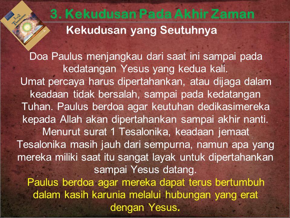Doa Paulus menjangkau dari saat ini sampai pada kedatangan Yesus yang kedua kali. Umat percaya harus dipertahankan, atau dijaga dalam keadaan tidak be