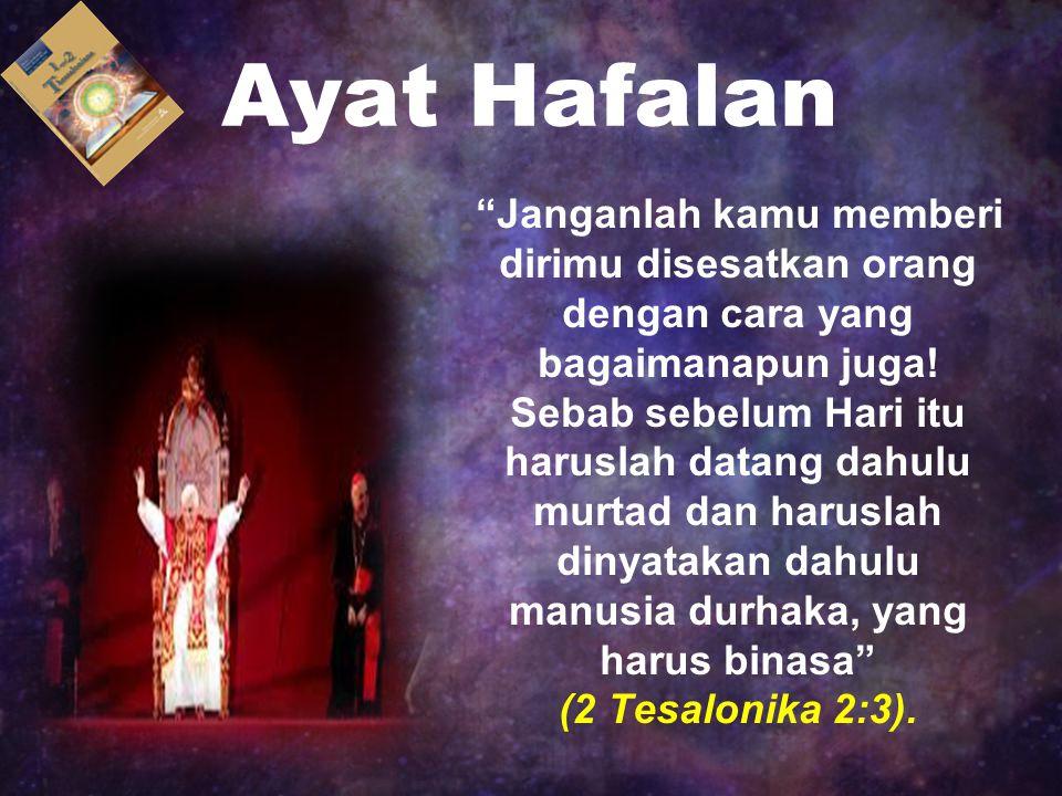 "Ayat Hafalan ""Janganlah kamu memberi dirimu disesatkan orang dengan cara yang bagaimanapun juga! Sebab sebelum Hari itu haruslah datang dahulu murtad"