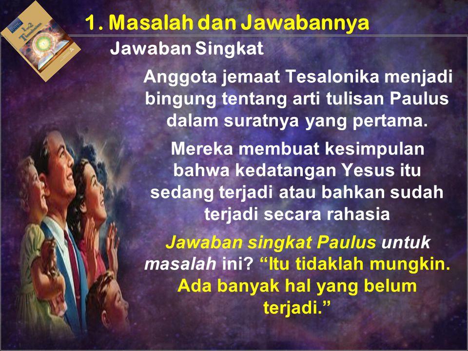 Paulus menuliskan hal-hal yang harus terjadi sebelum Yesus datang: (1) Akan terjadi kemurtadan (2) Manusia durhaka akan dinyatakan.