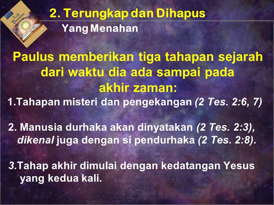 Siapakah yang menahan itu, atau kuasa yang menahan itu, dalam ayat-ayat ini.