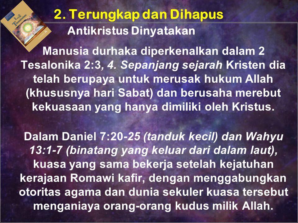 Manusia durhaka diperkenalkan dalam 2 Tesalonika 2:3, 4. Sepanjang sejarah Kristen dia telah berupaya untuk merusak hukum Allah (khususnya hari Sabat)