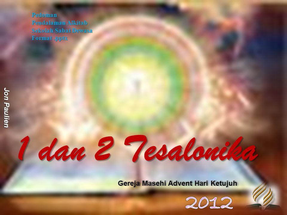 1 dan 2 Tesalonika Pedoman Pendalaman Alkitab Sekolah Sabat Dewasa Format.pptx Gereja Masehi Advent Hari Ketujuh Jon Paulien
