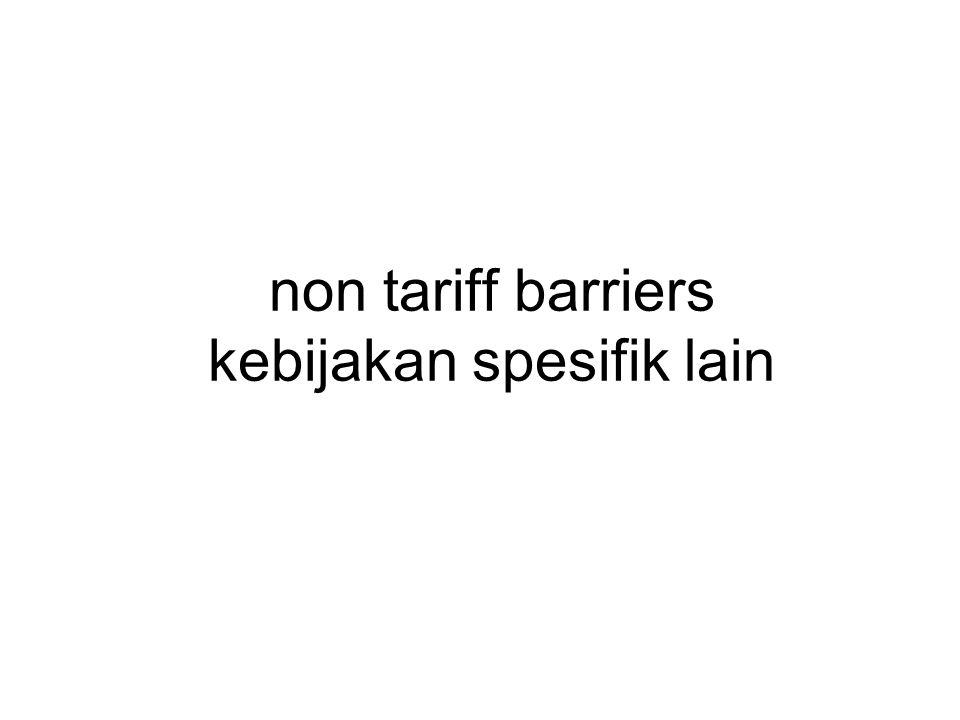 non tariff barriers kebijakan spesifik lain
