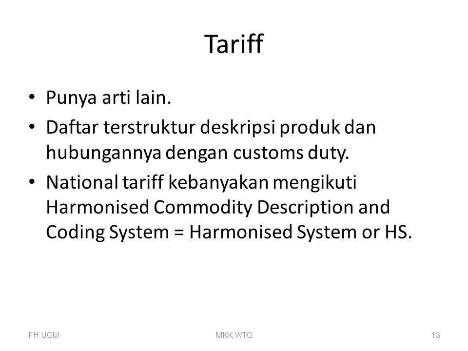 Tariff Punya arti lain. Daftar terstruktur deskripsi produk dan hubungannya dengan customs duty. National tariff kebanyakan mengikuti Harmonised Commo