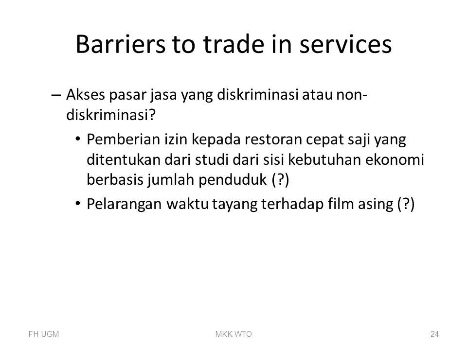 Barriers to trade in services – Akses pasar jasa yang diskriminasi atau non- diskriminasi? Pemberian izin kepada restoran cepat saji yang ditentukan d