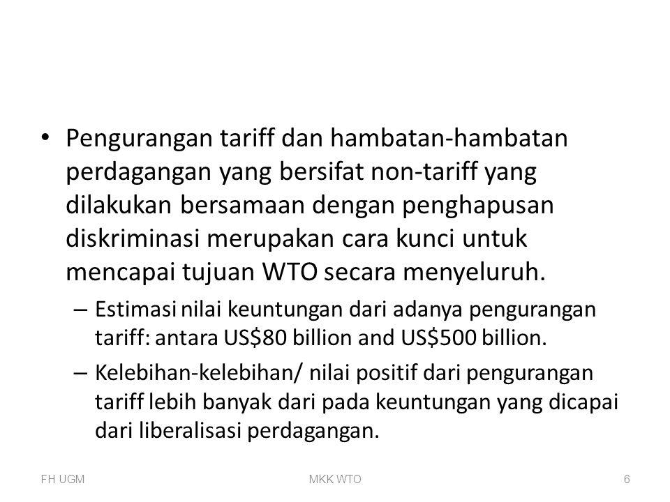 Pengurangan tariff dan hambatan-hambatan perdagangan yang bersifat non-tariff yang dilakukan bersamaan dengan penghapusan diskriminasi merupakan cara