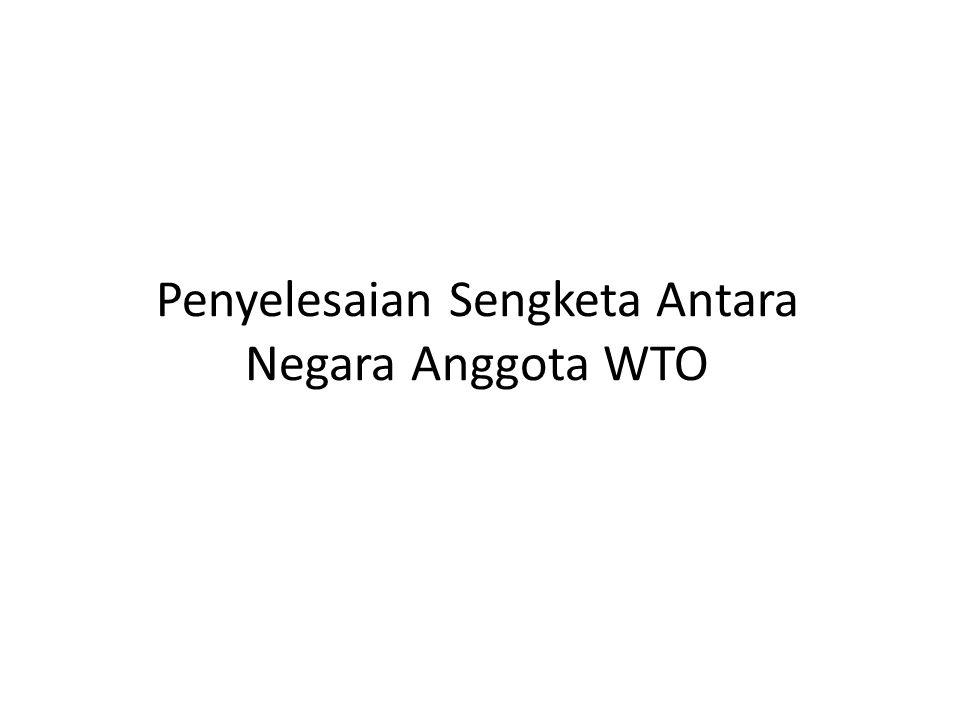 Penyelesaian Sengketa Antara Negara Anggota WTO