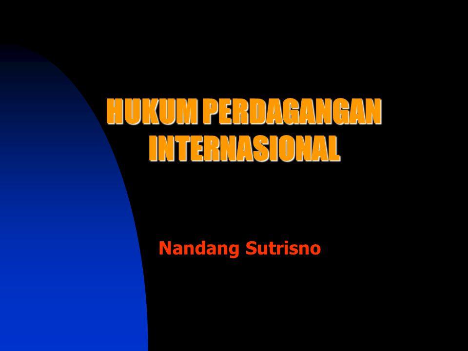 Nandang Sutrisno HUKUM PERDAGANGAN INTERNASIONAL