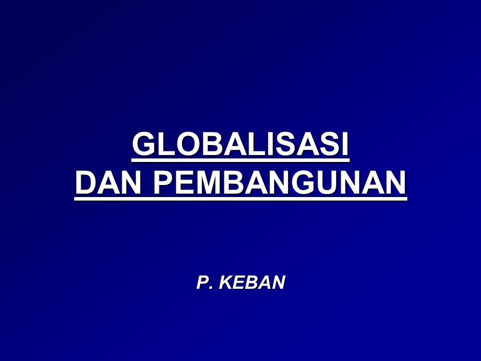 GLOBALISASI DAN PEMBANGUNAN P. KEBAN