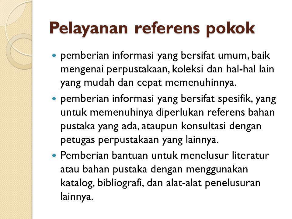 Pelayanan referens pokok pemberian informasi yang bersifat umum, baik mengenai perpustakaan, koleksi dan hal-hal lain yang mudah dan cepat memenuhinny