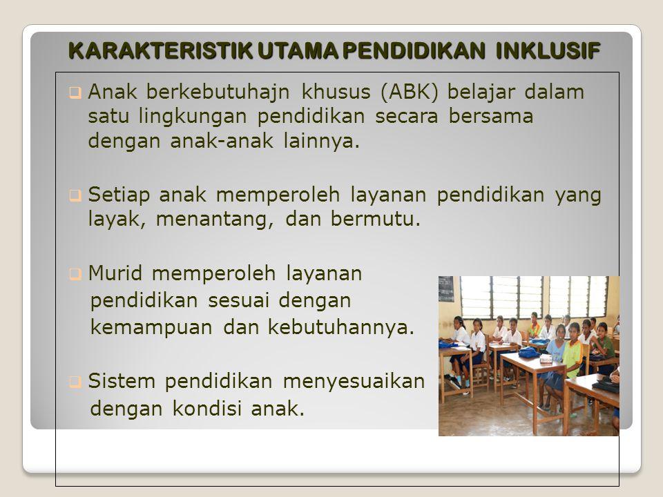system layanan pendidikan yang mensyaratkan anak berkebutuhan khusus belajar di sekolah-sekolah terdekat di kelas biasa bersama teman-teman seusianya
