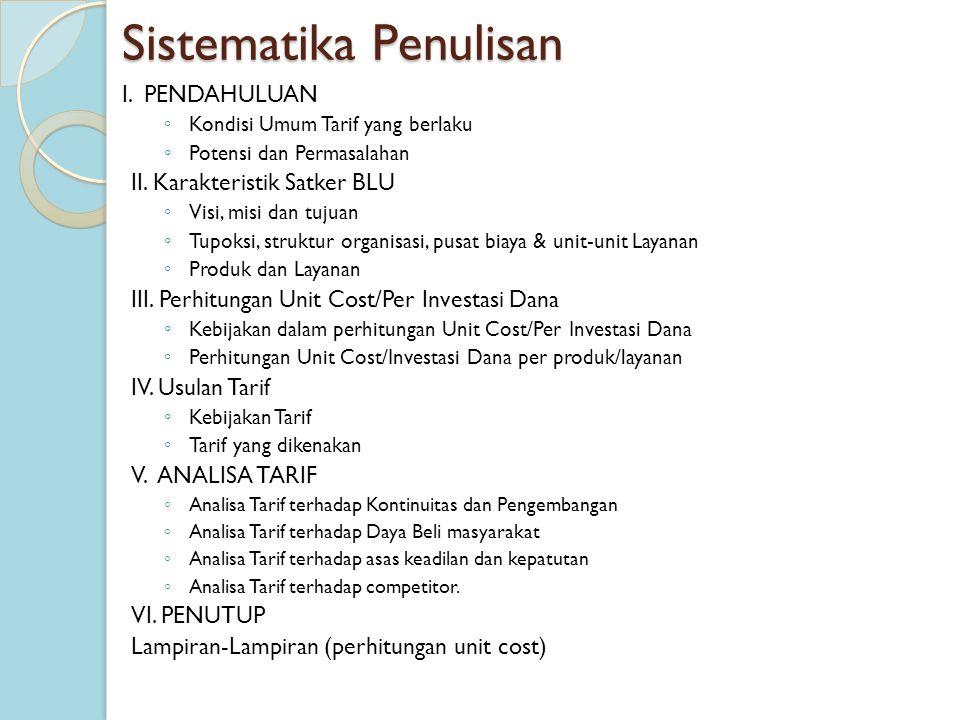 Sistematika Penulisan I. PENDAHULUAN ◦ Kondisi Umum Tarif yang berlaku ◦ Potensi dan Permasalahan II. Karakteristik Satker BLU ◦ Visi, misi dan tujuan