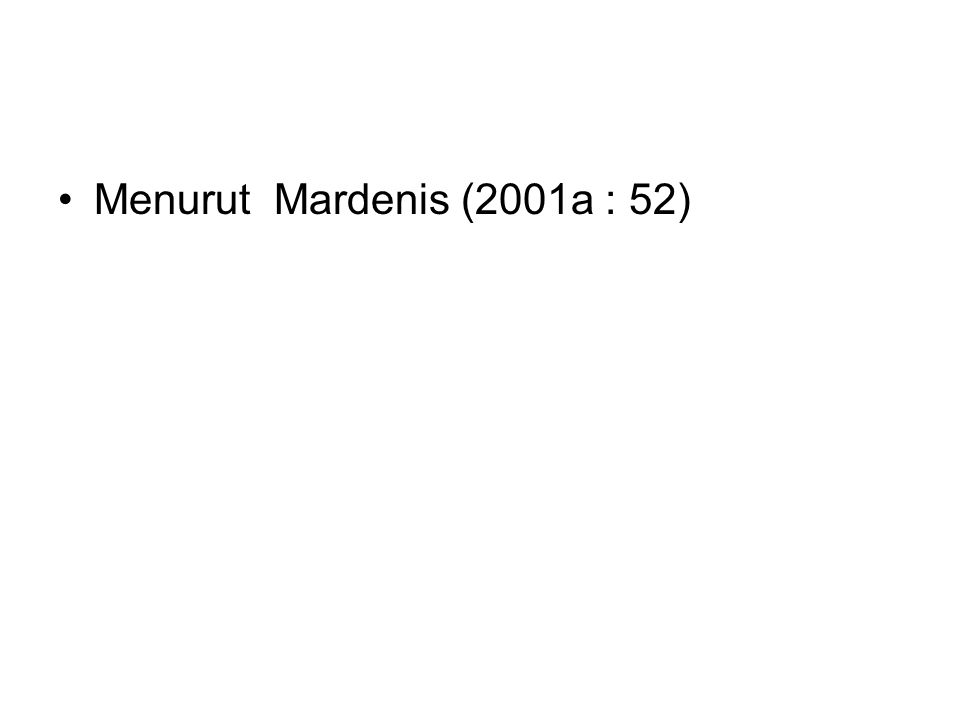 Menurut Mardenis (2001a : 52)
