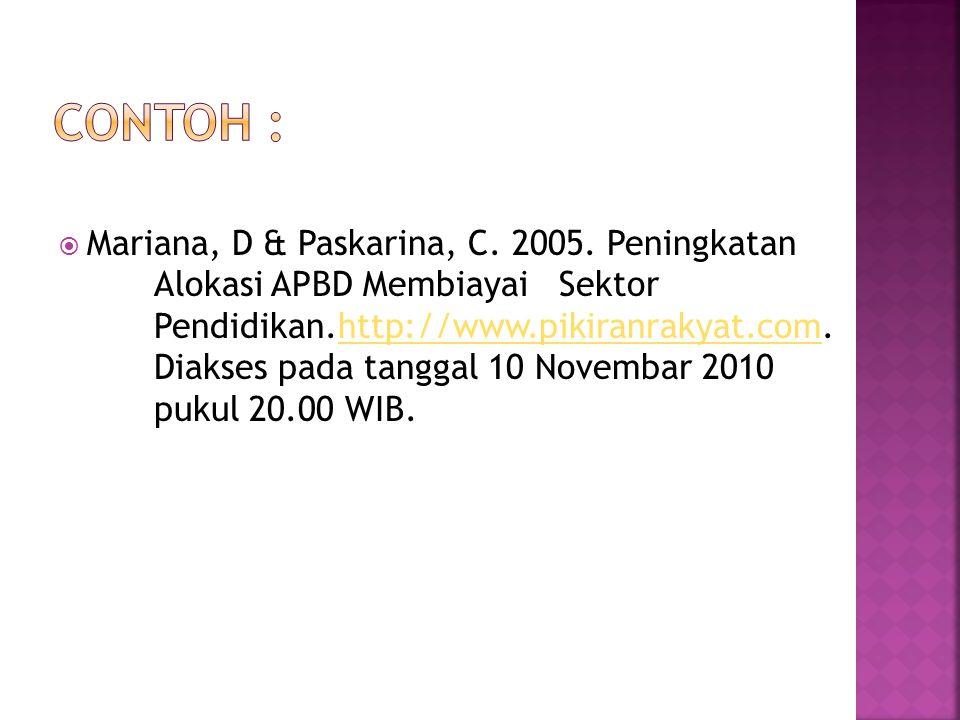  Mariana, D & Paskarina, C. 2005. Peningkatan Alokasi APBD Membiayai Sektor Pendidikan.http://www.pikiranrakyat.com. Diakses pada tanggal 10 Novembar