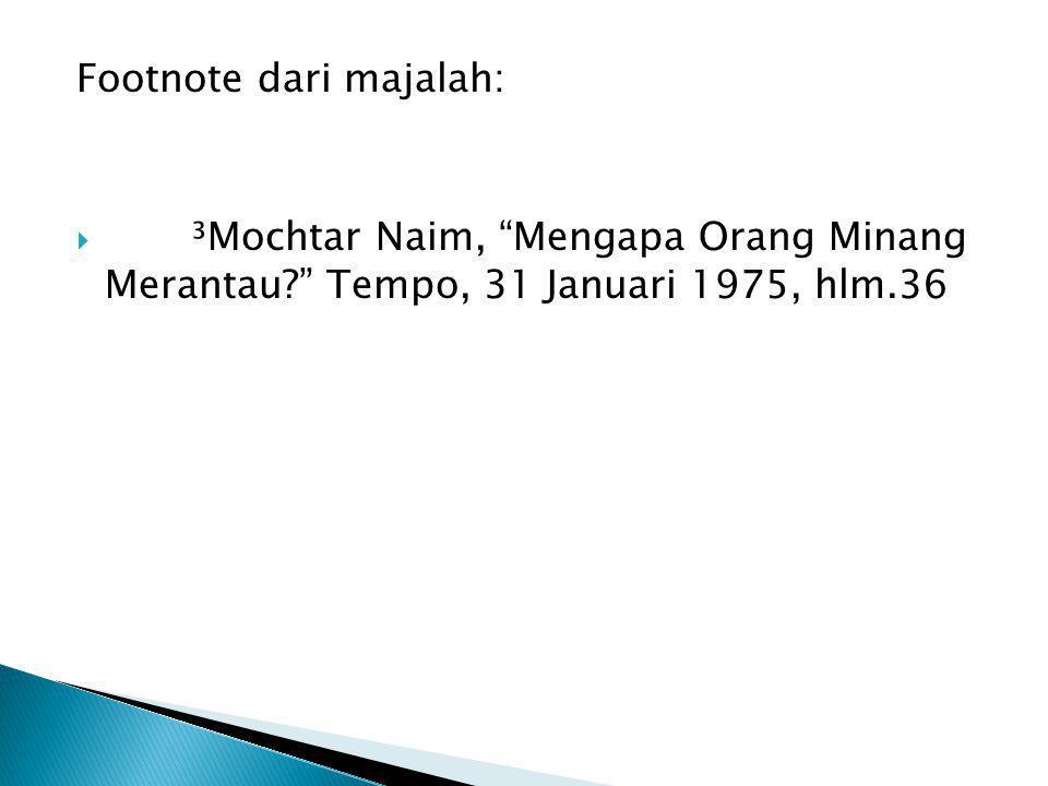 """Footnote dari majalah:  ³Mochtar Naim, """"Mengapa Orang Minang Merantau?"""" Tempo, 31 Januari 1975, hlm.36"""
