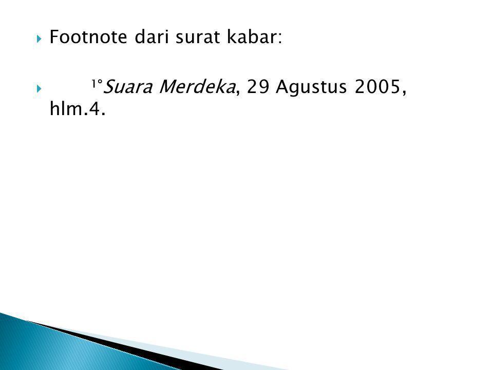  Footnote dari surat kabar:  ¹°Suara Merdeka, 29 Agustus 2005, hlm.4.