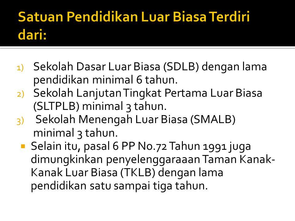 1) Sekolah Dasar Luar Biasa (SDLB) dengan lama pendidikan minimal 6 tahun.