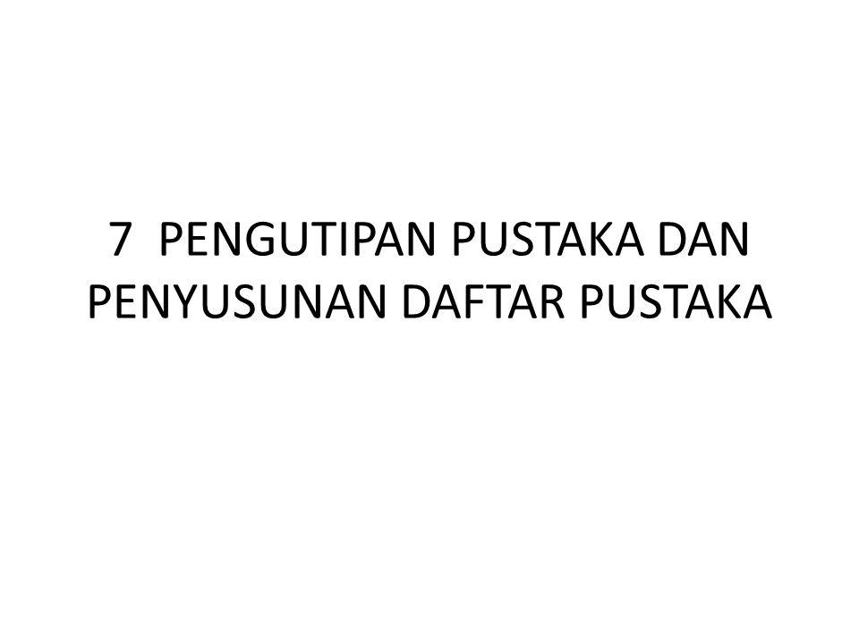 7.2 Daftar Pustaka Volume(nomor edisi):halaman Volume ditulis dalam angka arab Terbitan yang tidak menggunakan angka arab, misal volume XXVI, diubah menjadi 26 Penulisan volume(nomor edisi):halaman, semua melekat Nama Penulis.
