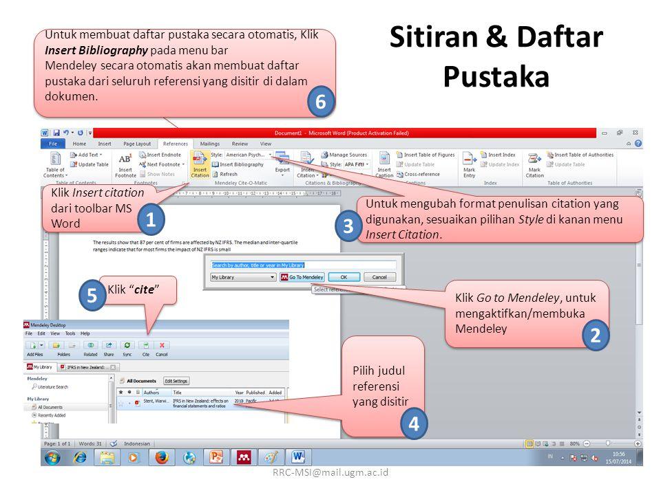 Sitiran & Daftar Pustaka Untuk mengubah format penulisan citation yang digunakan, sesuaikan pilihan Style di kanan menu Insert Citation.