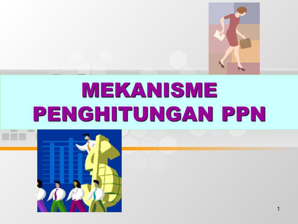 1 MEKANISME PENGHITUNGAN PPN