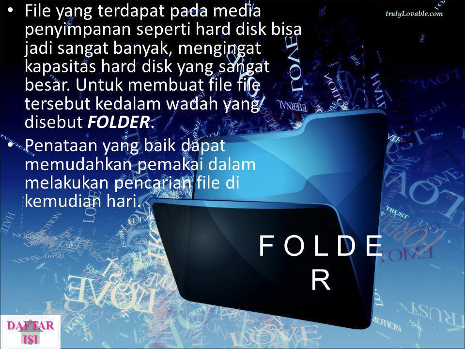 File yang terdapat pada media penyimpanan seperti hard disk bisa jadi sangat banyak, mengingat kapasitas hard disk yang sangat besar. Untuk membuat fi