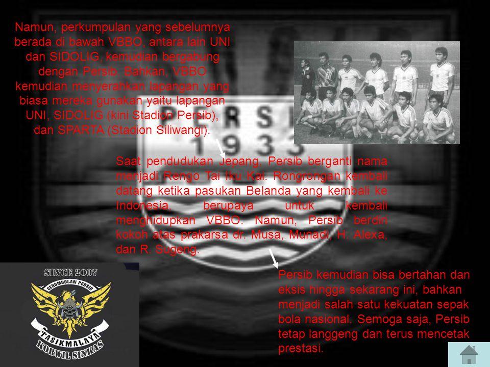 Namun, perkumpulan yang sebelumnya berada di bawah VBBO, antara lain UNI dan SIDOLIG, kemudian bergabung dengan Persib.
