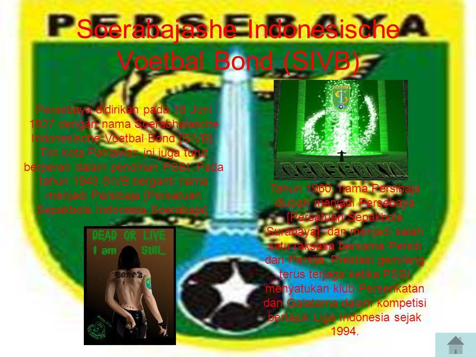 Soerabajashe Indonesische Voetbal Bond (SIVB) Persebaya didirikan pada 18 Juni 1927 dengan nama Soerabhaiasche Indonesische Voetbal Bond [SIVB].