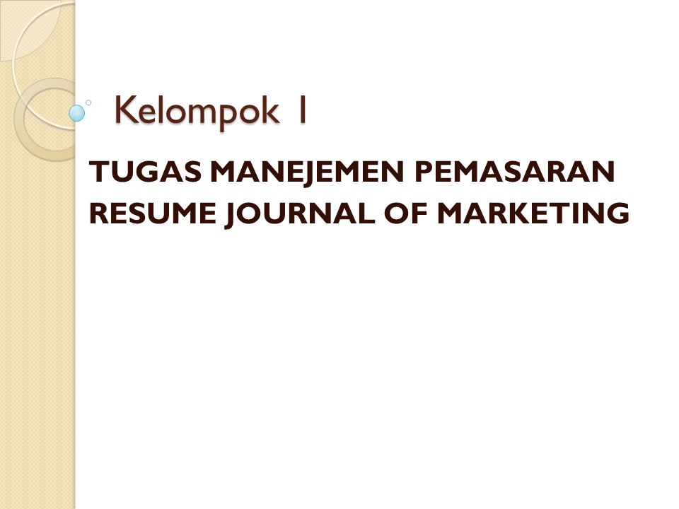 Kelompok 1 TUGAS MANEJEMEN PEMASARAN RESUME JOURNAL OF MARKETING