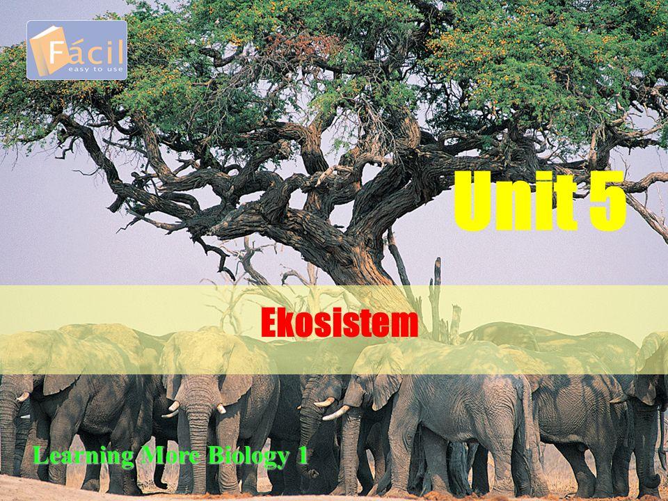 Ekosistem Unit 5 Learning More Biology 1