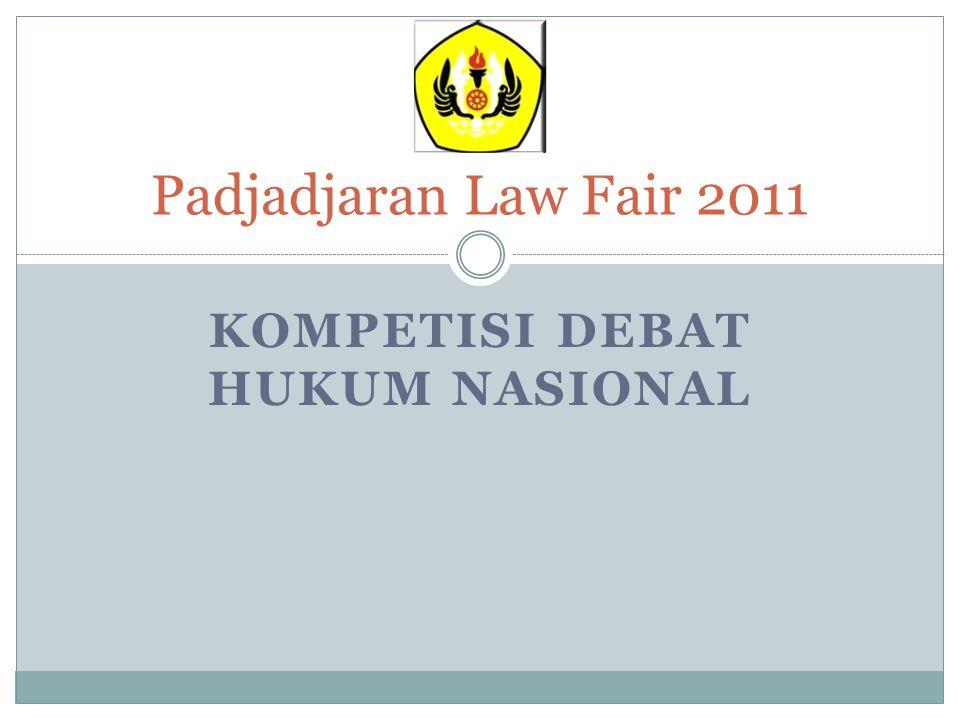 KOMPETISI DEBAT HUKUM NASIONAL Padjadjaran Law Fair 2011