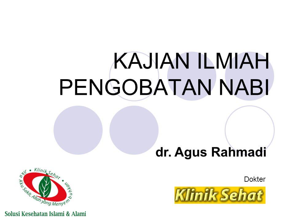 KAJIAN ILMIAH PENGOBATAN NABI dr. Agus Rahmadi Dokter