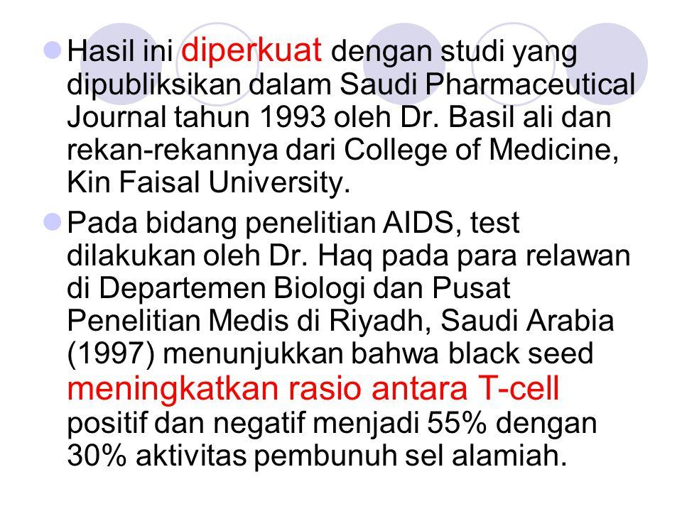 Hasil ini diperkuat dengan studi yang dipubliksikan dalam Saudi Pharmaceutical Journal tahun 1993 oleh Dr. Basil ali dan rekan-rekannya dari College o