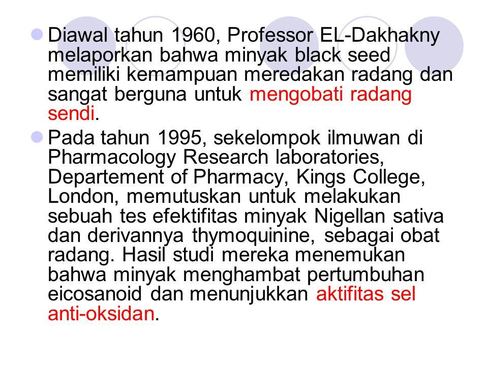 Diawal tahun 1960, Professor EL-Dakhakny melaporkan bahwa minyak black seed memiliki kemampuan meredakan radang dan sangat berguna untuk mengobati rad