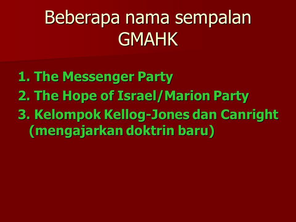 Beberapa nama sempalan GMAHK 1.The Messenger Party 2.