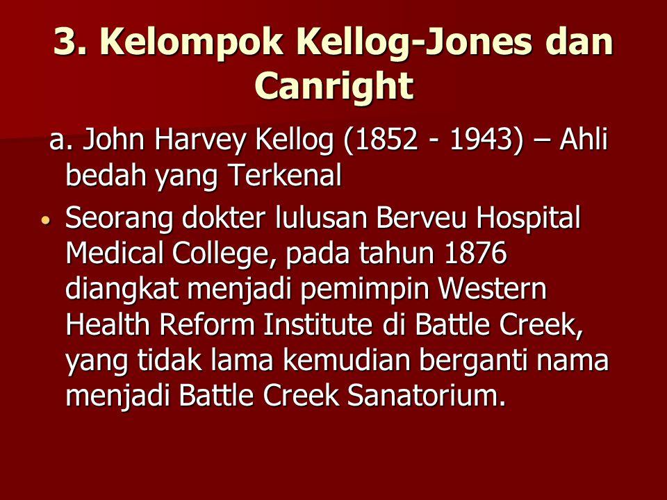 3.Kelompok Kellog-Jones dan Canright a.