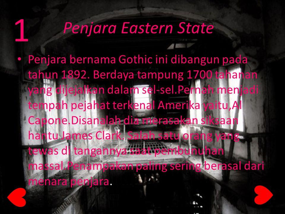 Penjara Eastern State Penjara bernama Gothic ini dibangun pada tahun 1892. Berdaya tampung 1700 tahanan yang dijejalkan dalam sel-sel.Pernah menjadi t