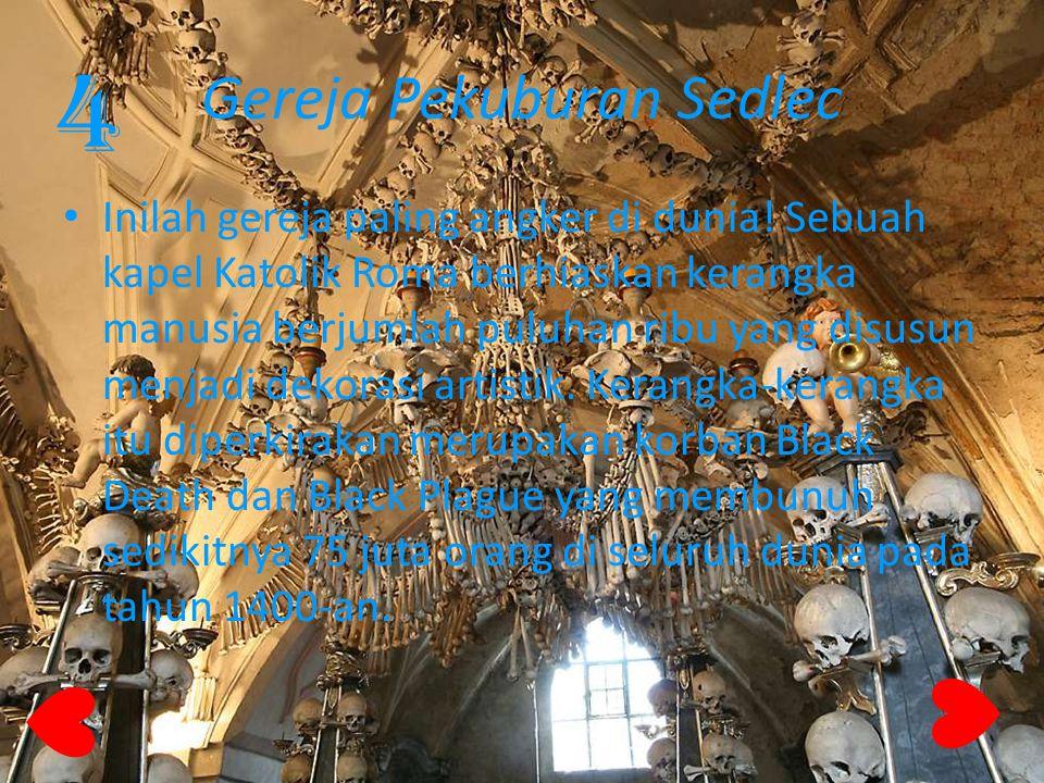Gereja Pekuburan Sedlec Inilah gereja paling angker di dunia! Sebuah kapel Katolik Roma berhiaskan kerangka manusia berjumlah puluhan ribu yang disusu